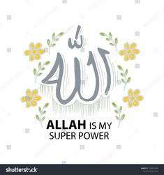 Find Allah My Super Power Hand Lettering stock images in HD and millions of other royalty-free stock photos, illustrations and vectors in the Shutterstock collection. Thousands of new, high-quality pictures added every day. Allah Quotes, Prayer Quotes, Muslim Pictures, Allah Names, Lion Pictures, Photos Tumblr, Quote Wall, Dark Fantasy Art, Super Powers