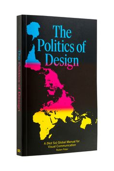 """""""YOU ARE PRIVILEGED,"""" begins the introductory essay of Ruben Pater's The Politics of Design,in big, shouty caps—which seems like a surefireway to turnoff the design-curious reader. But shining a light on the rolevisual communication plays on the global stage is the crux of Pater's latest volume,"""