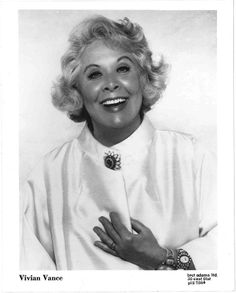 Vivian Vance - she's really pretty. Just found out that she had a mental illness which was caused by the way her disapproving mother raised her. SO SAD!