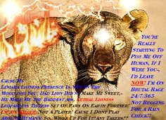 """Yes IRL pic of Me, as I Make clear my Normal Self 24/7/365, Ready, Always Willing to Fight as Dad Lion Made Me As Is, But Sweet/Loving Wasnt In His Lovely Lion Training Damage_Plan!As I've Said before, I Lost my Lioness """"Care"""", A Long Time Ago, I Dont Plan On Getting it Back, Ever!"""