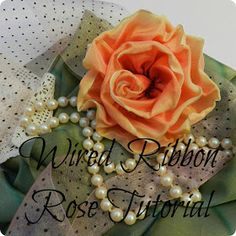 the Ribbon Store: WIRED RIBBON ROSE TUTORIAL - HAPPY MOTHER'S DAY!