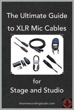 The Ultimate Guide to XLR Mic Cables for Stage and Studio http://ehomerecordingstudio.com/microphone-cables/