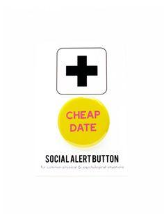 CHEAP DATE - Social Alert Button, funny button yellow pink