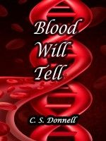 Smashwords – Blood Will Tell – a book by C. S. Donnell
