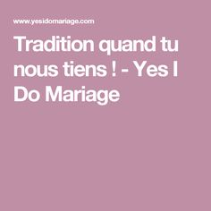 Tradition quand tu nous tiens ! - Yes I Do Mariage