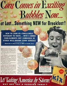"""Corn Comes in Exciting Bubbles Now…""  Kix Cereal Ad  1938"