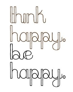 Think Happy Be Happy  inspirational art print in by alittlelouise