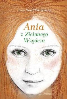 Ania z Zielonego Wzgórza Montgomery Lucy Maud - 6944053722 - oficjalne archiwum Allegro Green Gables, Books, Book Covers, Polish, Illustrations, Nice, Children, Literatura, Arosa