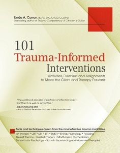 101 Trauma-Informed Interventions: Activities, Exercises and Assignments to Move the Client and Therapy Forward by Linda Curran, http://www.amazon.com/dp/B00DUH36EC/ref=cm_sw_r_pi_dp_qCCBsb028MFNM