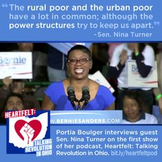 The launch episode of Portia Boulger's new podcast, Heartfelt: Talking Revolution in Ohio is a personal conversation between Portia and her long-time friend and hero, Senator Nina Turner of Ohio. During this past year, Nina Turner has caught the attention of the nation as Bernie Sanders' most compelling surrogate. The …