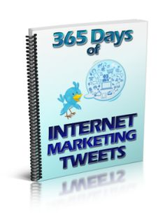 Free Internet Marketing PLR Tweets - a full year of pre-written tips on internet marketing topics, formatted for social media.