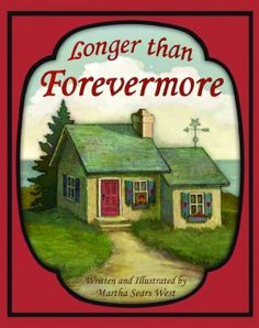 Longer than Forevermore. Written by Martha Sears West and illustrated by Martha Sears West; Park Place Press, Clean Kind World Books Children's Picture Books