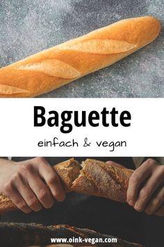 Rezept für ein klassisches Baguette #vegan #veganbacken #brot #baguette Baguette, Vegan Bread, Vegane Rezepte, Small Bakery, Bakken, Simple