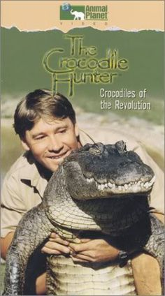 Steve Irwin, The Crocodile Hunter. Lost a good man, and a hero to all animals.