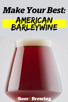 Make Your Best American Barleywine