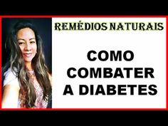 Como Combater a Diabetes Com Remédios Naturais Caseiros