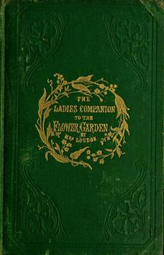Mrs. (Jane) Loudon (1858) The Ladies Companion to the Flower Garden. #books