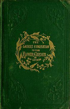 Mrs. (Jane) Loudon (1858) The Ladies Companion to the Flower Garden.#books