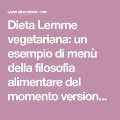 Dieta Lemme vegetariana: un esempio di menù della filosofia alimentare del momento versione veggie