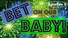 BET ON OUR BABY! *Episode 9*   Tim and Missy Vlogs