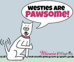 Westies are pawsome!