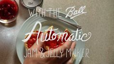 Make Fresh Berry Jam With The Ball Automatic Jam & Jelly Maker