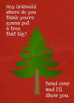 Christmas Vacation quote print - Bend over and I'll show you - Clark Griswold… Christmas Vacation Quotes, Christmas Quotes, Christmas Movies, Christmas Humor, Holiday Fun, Christmas Holidays, Merry Christmas, Holiday Sayings, Southern Christmas