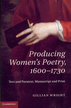 Producing Women's Poetry, 1600-1730: Text and Paratext, Manuscript and Print