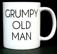 Coffee Cup Funny Coffee Mug Grumpy Old Man Father's by JandAWares