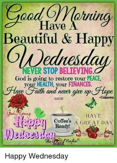 Blessed Morning Quotes, Good Morning Prayer, Morning Blessings, Morning Prayers, Good Morning Quotes, Wednesday Morning Greetings, Wednesday Morning Quotes, Wednesday Prayer, Happy Wednesday