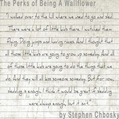 """""""I walked over to the hill where we used to go and sled..."""" The Perks of Being a Wallflower by Stephen Chbosky"""