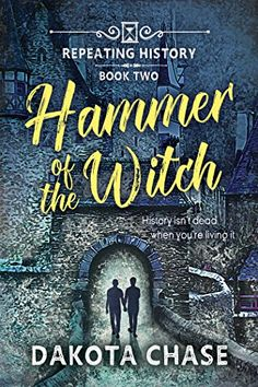Hammer of the Witch (Repeating History: Book #2) | Gay Book Reviews – M/M Book Reviews
