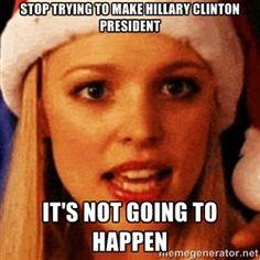 hahaha Hillary = fetch lol