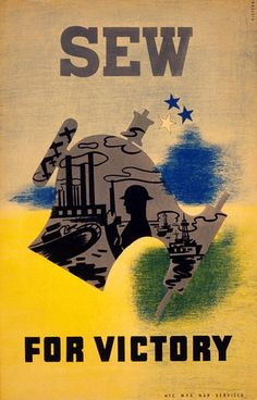"""""""Sew For Victory"""" ~ This WWII poster encourages women on the home front to 'Sew For Victory' in support of the war. Designed by Pistchal for New York City WPA War Services between 1941 and 1943."""