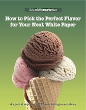 cover of special report called How to Pick the Perfect Flavor for Your Next White Paper White Paper, Better Life, Graham, Career, Business, Tips, Carrera, Advice, Freshman Year