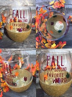 Fall is my second favorite F-Word Wine Glass Glitter Wine Glasses, Diy Wine Glasses, Custom Wine Glasses, Decorated Wine Glasses, Glitter Mason Jars, Glitter Cups, Wine Glass Sayings, Wine Glass Crafts, Diy Tumblers