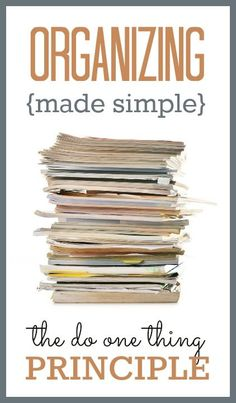 """Organizing Made Simple: Employ the """"do one thing"""" principle"""