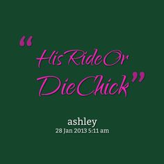 Ride Or Die Chick Quotes