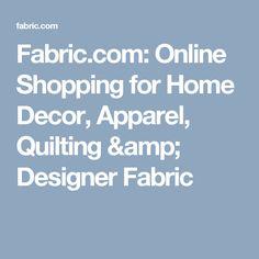 Fabric.com: Online Shopping for Home Decor, Apparel, Quilting & Designer Fabric