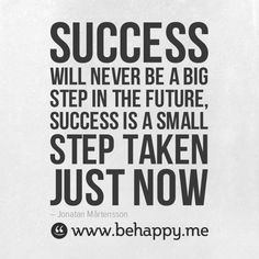 small steps lead to success