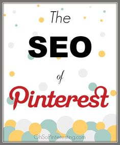 The SEO of Pinterest is a bloggers must see for Pinterest tips and ideas.