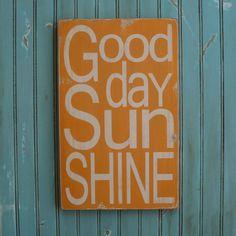 Good day Sun SHine