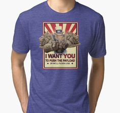 I WANT YOU... Tee by Astrobunny! Push the damn payload!