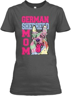 - Description - Size Chart - Shipping Details German Shepherd Mom T-Shirt We are currently only shipping within the United States This T-Shirt prints and ships in 7-14 days
