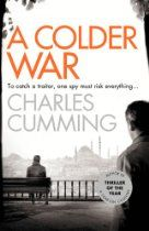 A Colder War By Charles Cumming - MI6's Head of Station in Turkey is killed in a mysterious plane crash. Amelia Levene, chief of the Secret Intelligence Service, wants the incident investigated – quickly and quietly.  The only man she can trust is Thomas Kell, a disgraced spy searching for redemption.  Arriving in Istanbul, Kell discovers that MI6 operations in the region have been fatally compromised: a traitor inside Western Intelligence threatens not just the Special Relationship,