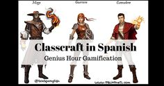PBL in the TL: Classcraft in Spanish: Genius Hour Gamification