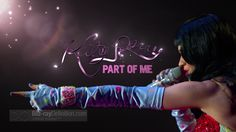Katy Perry: Part of Me!
