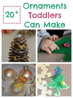 Over 20 ornaments toddlers can  help make - pinecones, globes, saltdough, pipecleaners, and more!