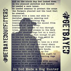 So God Made A Hog Hunter ♥ Hog Hunting, Need Someone, Country Life, Meant To Be, Scrapbooking, God, How To Plan, Dios, Country Living
