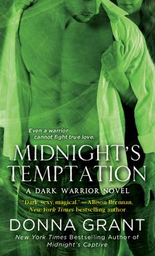Midnight's Temptation (Dark Warriors #7)  by Donna Grant.   Bound by the gods. Champions against evil. The Dark Warriors have taken their battle from ancient Scotland to the modern world—where a woman's love is the most dangerous lure of all…    Mass Market Paperback  Expected publication: October 1st 2013 by St. Martin's Paperbacks